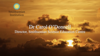 Smithsonian Institution   Dr. Carol O'Donnell   Director, Smithsonian Science Education Center