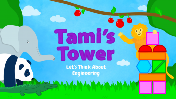 Tami's Tower: Let's Think About Engineering title screen